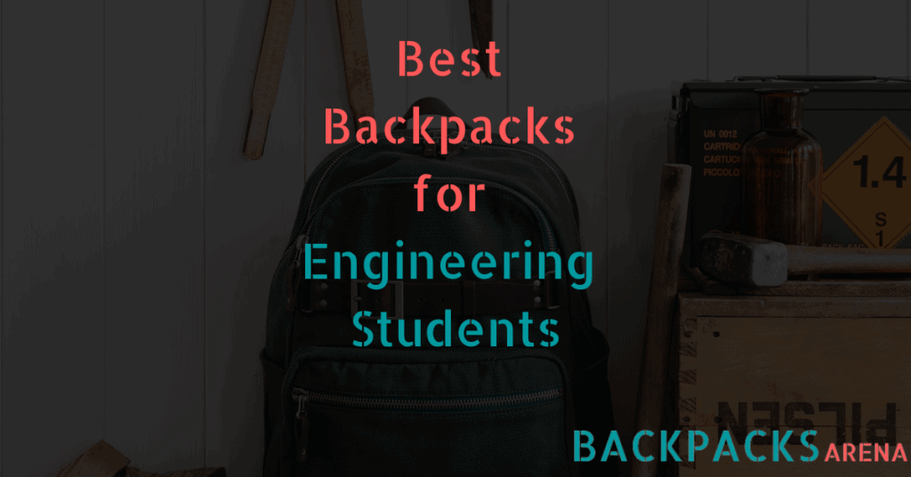 Best Backpack for Engineering Student