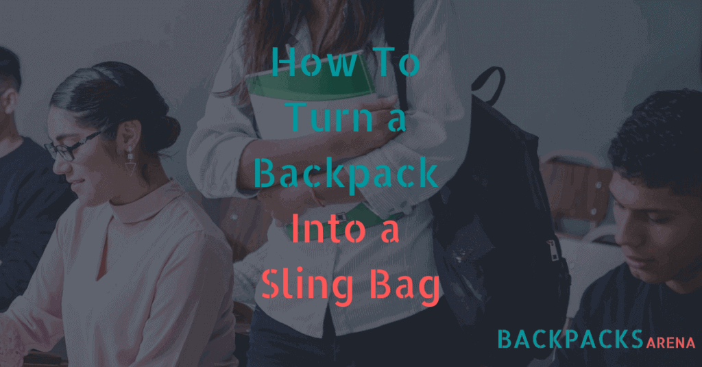 turning a backpack into a sling bag