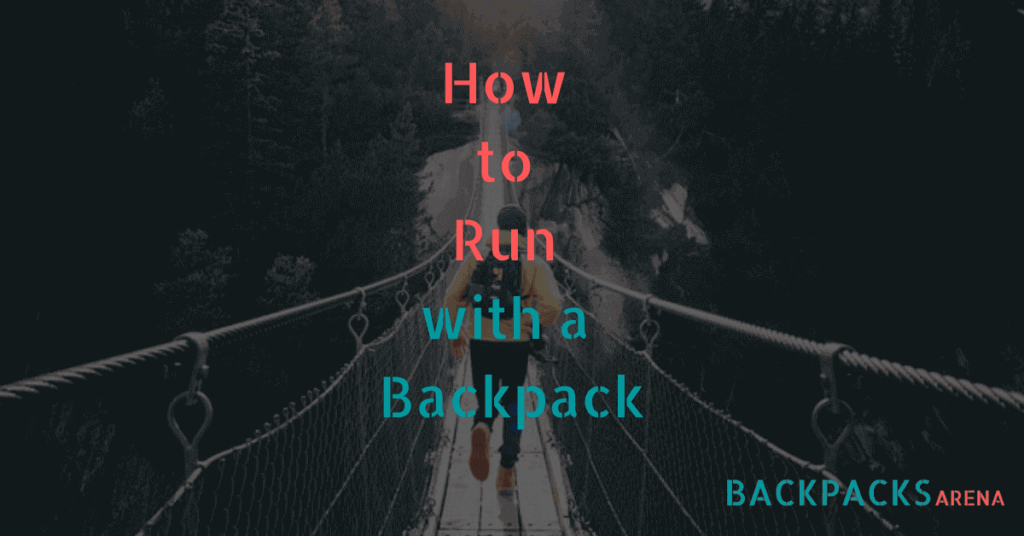 How to run with a backpack